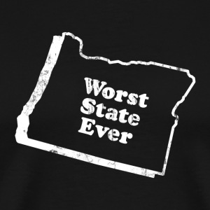 OREGON - WORST STATE EVER T-Shirts - Men's Premium T-Shirt