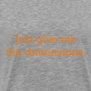 Just give me the dimensions. - Men's Premium T-Shirt