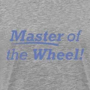 Master of the Wheel! - Men's Premium T-Shirt