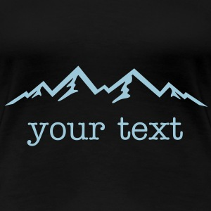 Mountains & text - Women's Premium T-Shirt