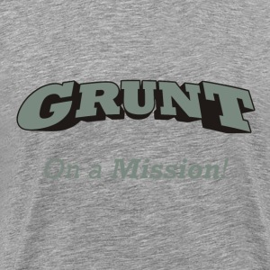 Grunt  - On a Mission! - Men's Premium T-Shirt