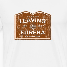 Now Leaving Eureka (Distressed) - Eureka | Robot P