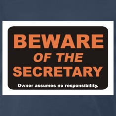 Beware of The Secretary