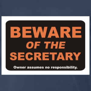 Beware of The Secretary - Men's Premium T-Shirt