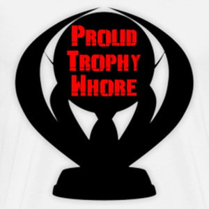 Proud Trophy Whore T-Shirts - Men's Premium T-Shirt