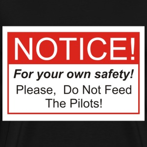 Do Not Feed The Pilots! - Men's Premium T-Shirt