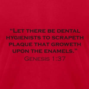 The Creation of Dental Hygienists - Men's T-Shirt by American Apparel