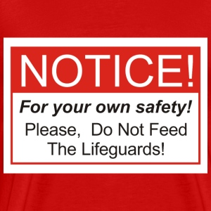 Do Not Feed The Lifeguards! - Men's Premium T-Shirt