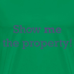 Show me the Property! - Men's Premium T-Shirt