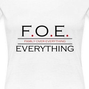 Family Over Everything Womens T-Shirt - Women's Premium T-Shirt