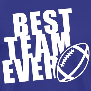 BEST FOOTBALL TEAM EVER T-Shirt WB - Men's Premium T-Shirt