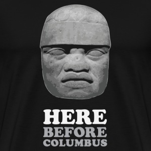 Here Before Columbus - Men's Premium T-Shirt