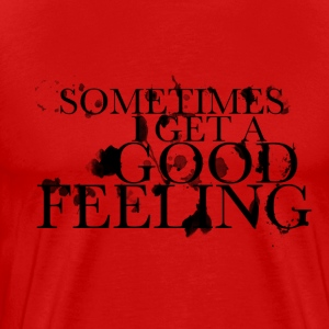 good feeling - Men's Premium T-Shirt