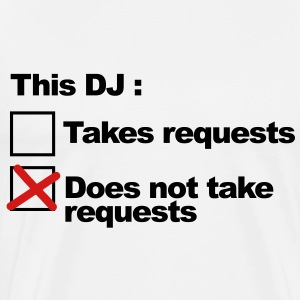 DJ Requests T-Shirts - Men's Premium T-Shirt