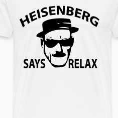Heisenberg Says Relax T-Shirts