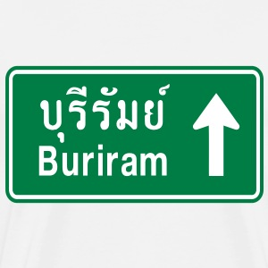 Buriram, Thailand / Highway Road Traffic Sign T-Shirts - Men's Premium T-Shirt