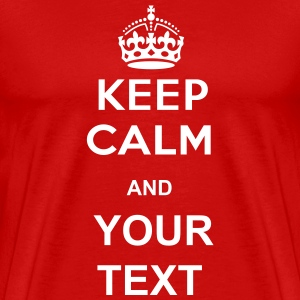 keep calm and your text - Men's Premium T-Shirt