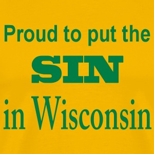 Proud/sin in Wisconsin T-Shirts - Men's Premium T-Shirt