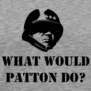 General Patton  what would patton do wwpd T-Shirts - Men's Premium T-Shirt