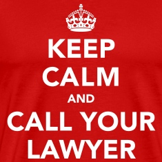 Keep Calm And Call Your Lawyer T-Shirts