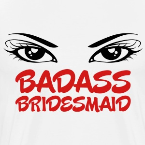 Badass Bridesmaid 2 (2c)++ T-Shirts - Men's Premium T-Shirt
