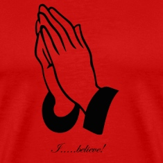Prayer: I believe! T-Shirts