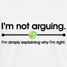 I'm Not Arguing T-Shirts