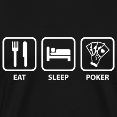 Eat Sleep Poker