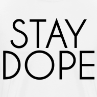 Design ~ Stay Dope