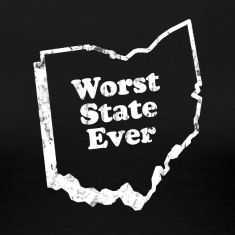 OHIO - WORST STATE EVER Women's T-Shirts