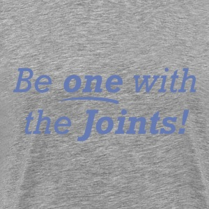 Be one with the Joints! - Men's Premium T-Shirt
