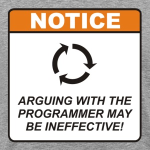 Arguing with the Programmer may be ineffective! - Men's Premium T-Shirt