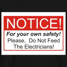 Do Not Feed The Electricians!