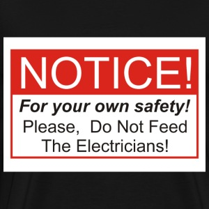 Do Not Feed The Electricians! - Men's Premium T-Shirt
