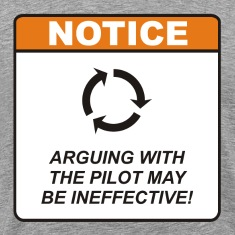 Arguing with the Pilot may be ineffective!
