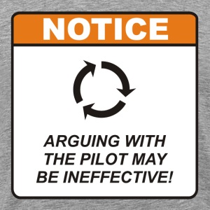 Arguing with the Pilot may be ineffective! - Men's Premium T-Shirt