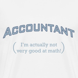 Accountant - I'm actually not very good at math! - Men's Premium T-Shirt