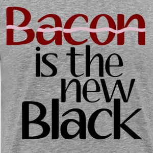 Bacon Is The New Black T-Shirts - Men's Premium T-Shirt