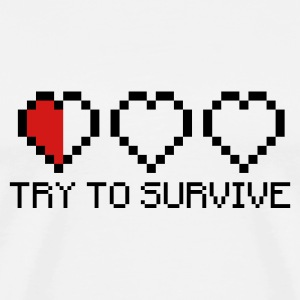 Try to survive 2c T-Shirts - Men's Premium T-Shirt