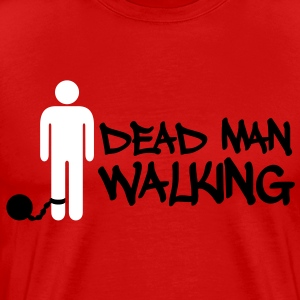 Dead Man Walking - Men's Premium T-Shirt
