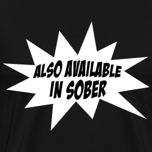 Also Available In Sober Funny Design T-Shirts - Men's Premium T-Shirt