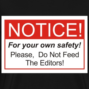 Do Not Feed The Editors! - Men's Premium T-Shirt