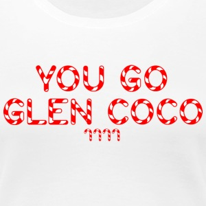 Girls 'You Go Glen Coco' Classic Tee - Women's Premium T-Shirt