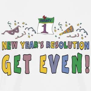 New Year's Resolution Get Even T-Shirt - Men's Premium T-Shirt