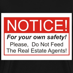 Do Not Feed The Real Estate Agents! - Men's Premium T-Shirt
