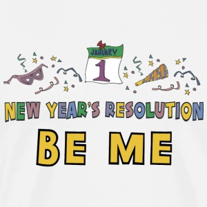 "New Year's Resolution ""Be Me"" T-Shirt - Men's Premium T-Shirt"