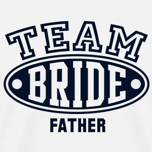 TEAM BRIDE - FATHER T-Shirt - Men's Premium T-Shirt