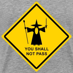 Gandalf You Shall Not Pass warning sign T-Shirts - Men's Premium T-Shirt