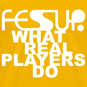 FESUP What Real Players Do Premium Tee - Men's Premium T-Shirt