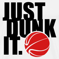 Design ~ Men's T-Shirt Just Dunk it.